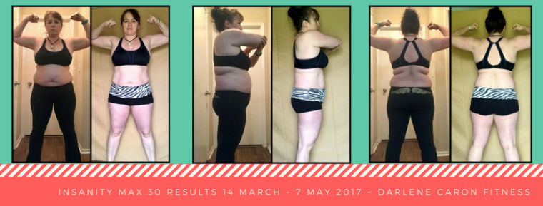 Insanity max 30 results 14 March - 7 may 2017 Darlene Caron Fitness
